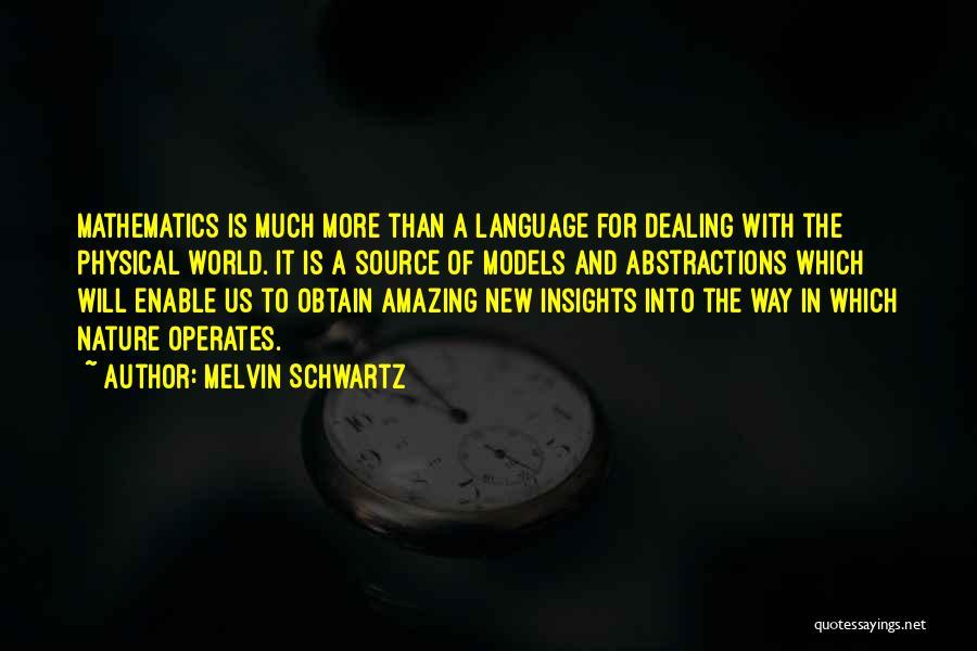 Melvin Schwartz Quotes 1926785