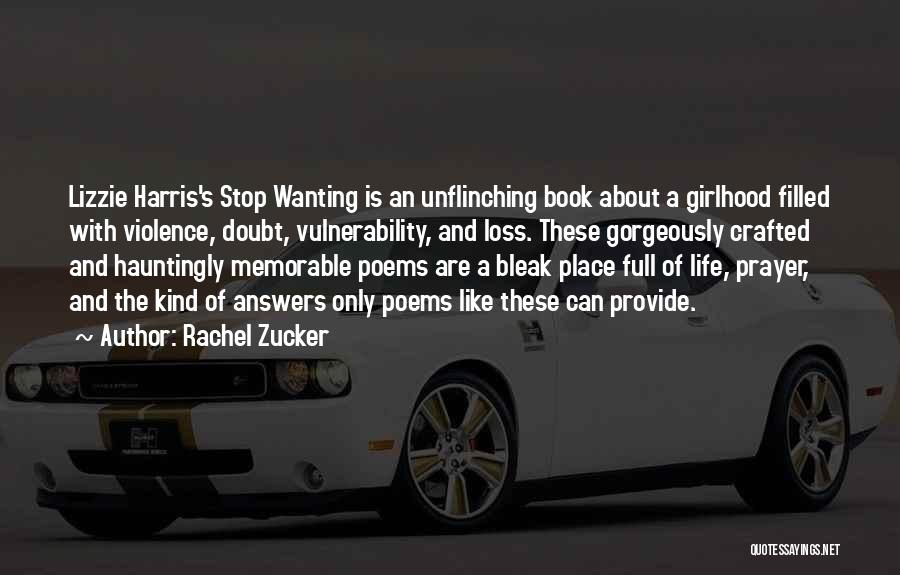Memorable Place Quotes By Rachel Zucker