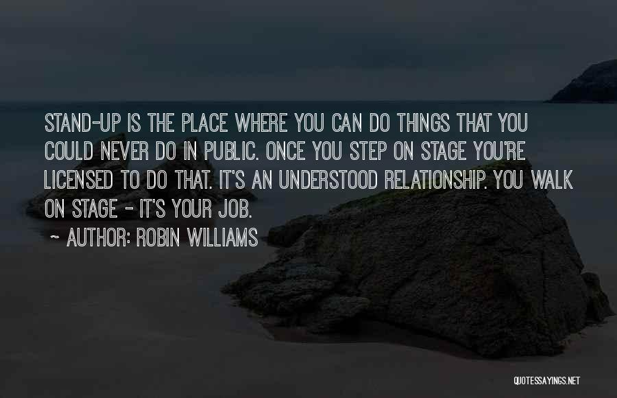Memorable Place Quotes By Robin Williams