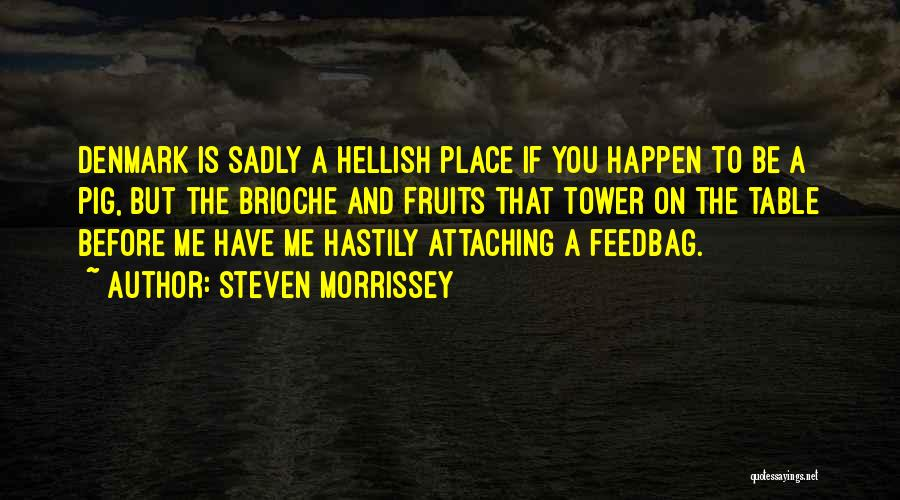 Memorable Place Quotes By Steven Morrissey