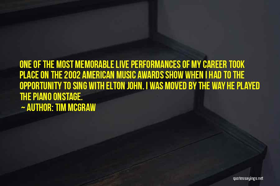 Memorable Place Quotes By Tim McGraw