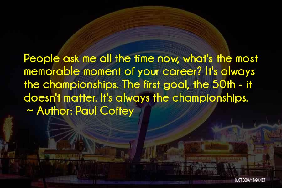 Memorable Quotes By Paul Coffey