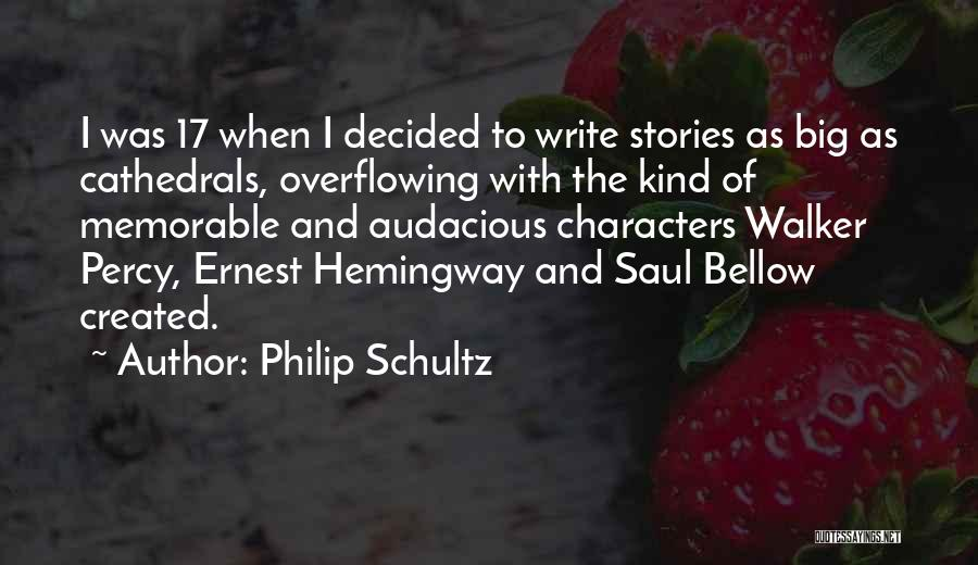 Memorable Quotes By Philip Schultz