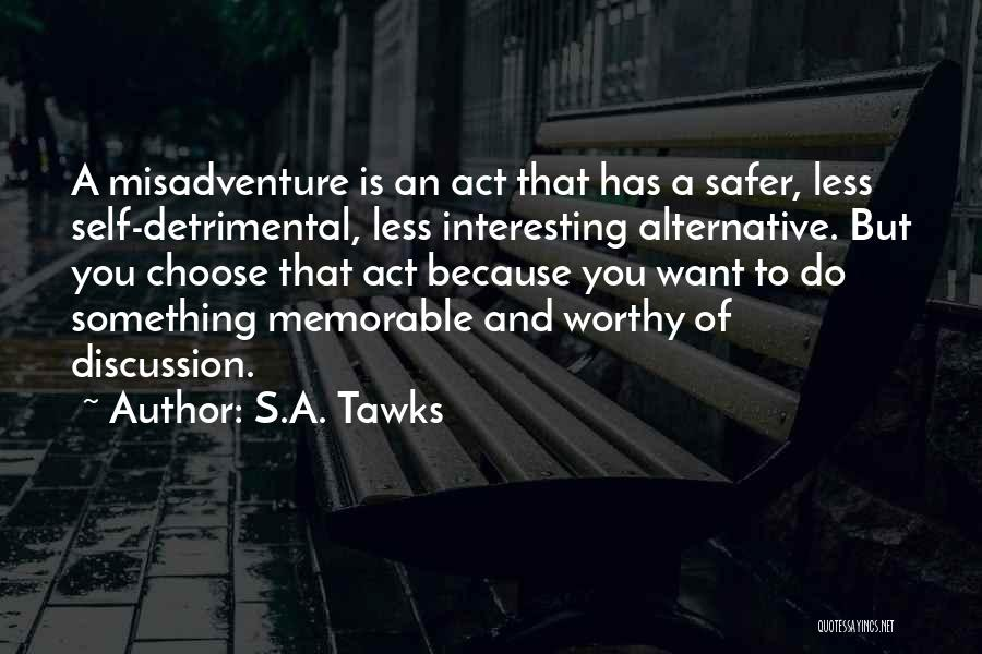 Memorable Quotes By S.A. Tawks