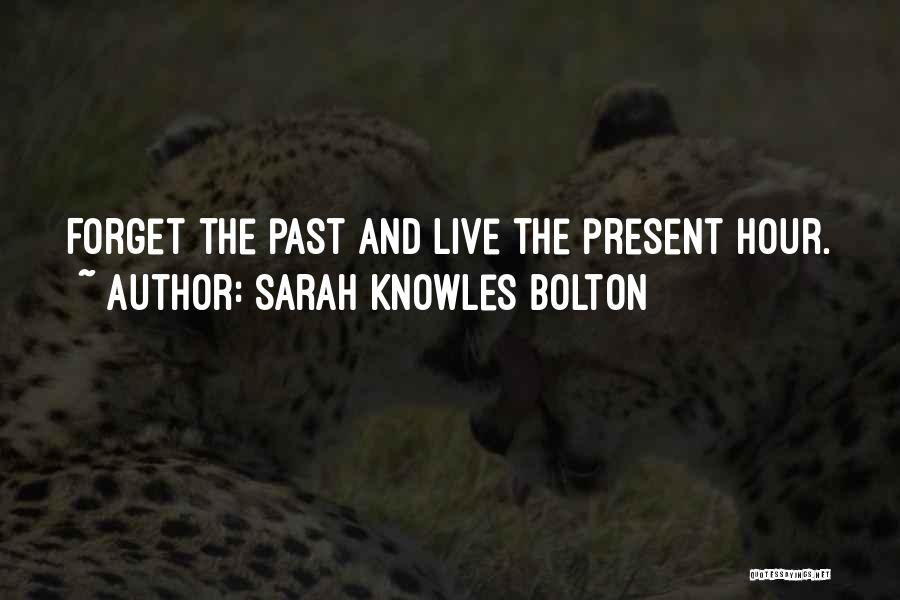 Memorable Quotes By Sarah Knowles Bolton