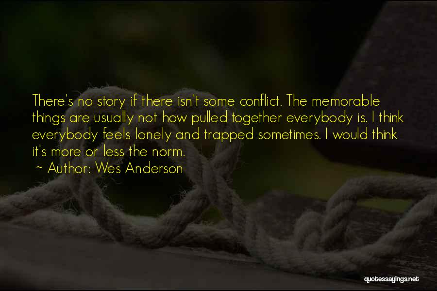 Memorable Quotes By Wes Anderson
