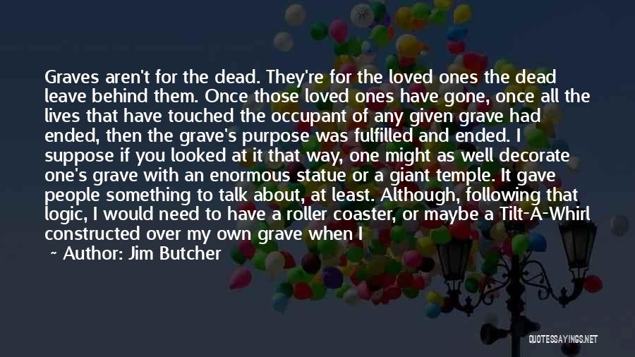 Memorial Loved Ones Quotes By Jim Butcher