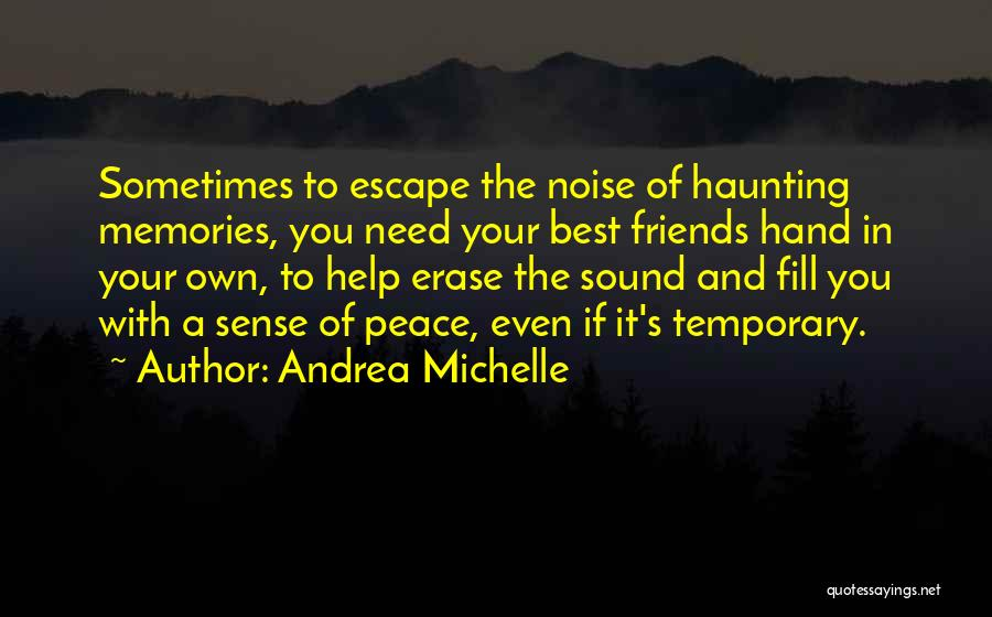 Memories And Friends Quotes By Andrea Michelle
