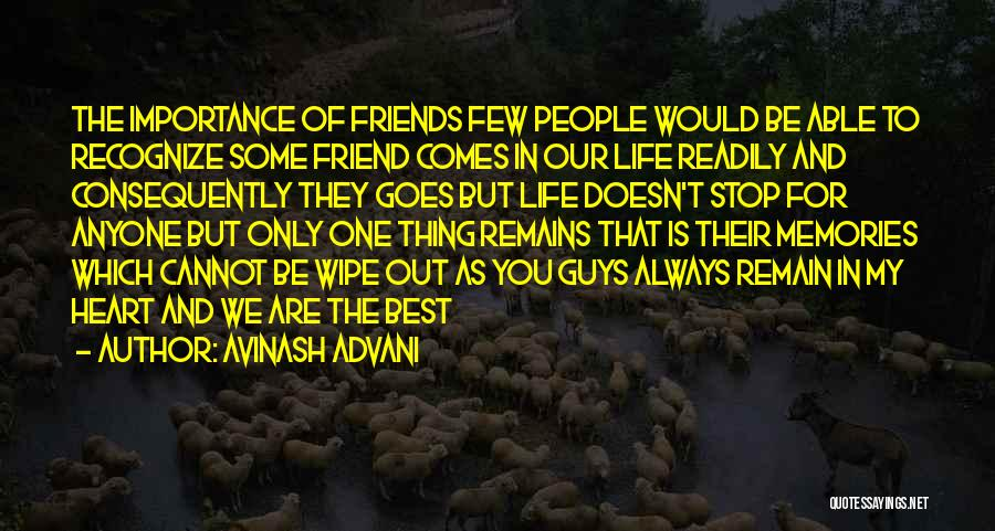 Memories And Friends Quotes By Avinash Advani