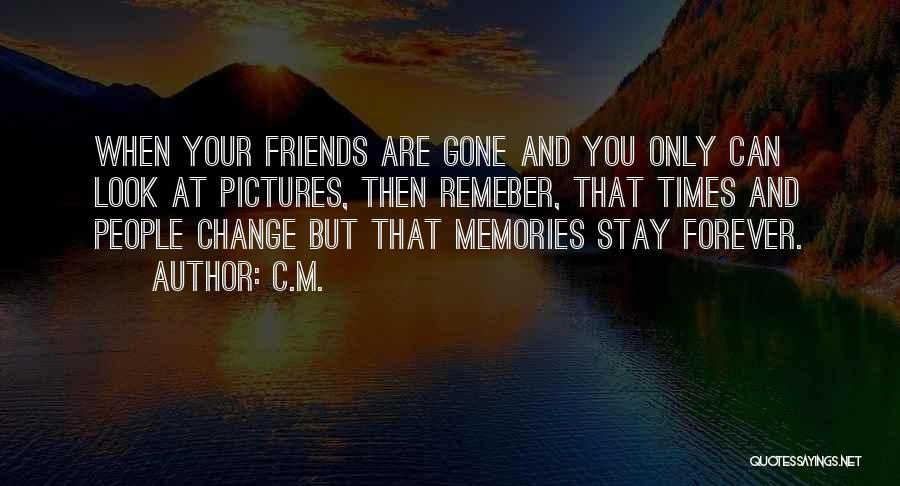Memories And Friends Quotes By C.M.