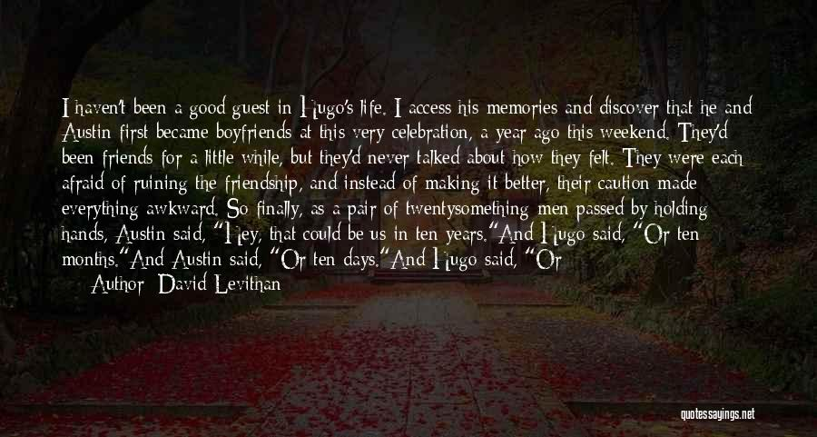 Memories And Friends Quotes By David Levithan