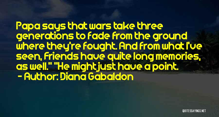 Memories And Friends Quotes By Diana Gabaldon