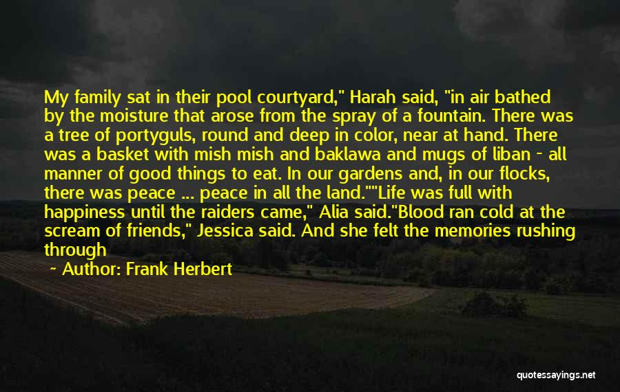 Memories And Friends Quotes By Frank Herbert