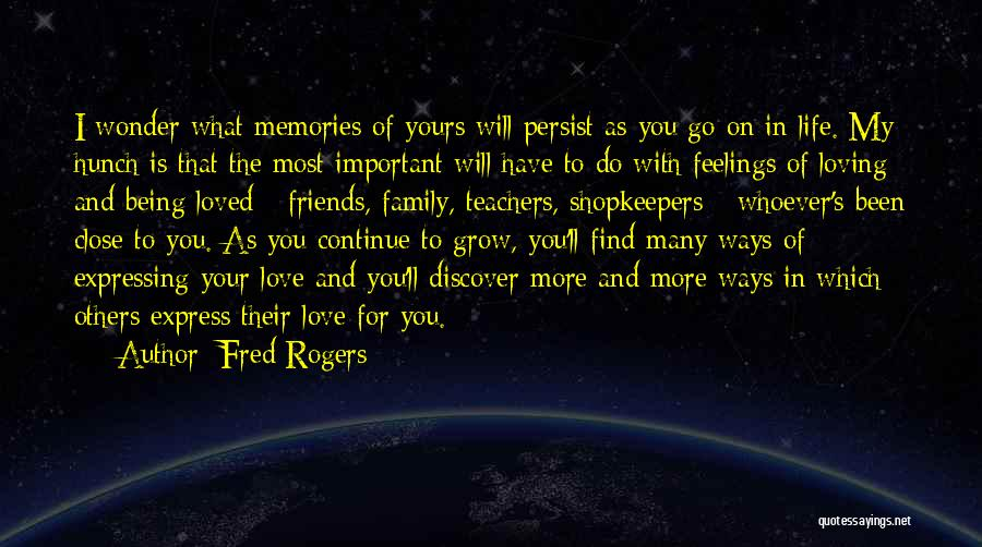 Memories And Friends Quotes By Fred Rogers