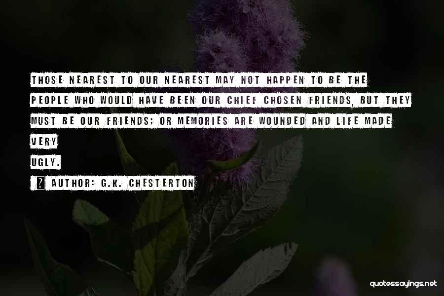 Memories And Friends Quotes By G.K. Chesterton