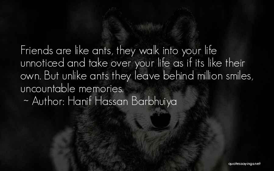 Memories And Friends Quotes By Hanif Hassan Barbhuiya