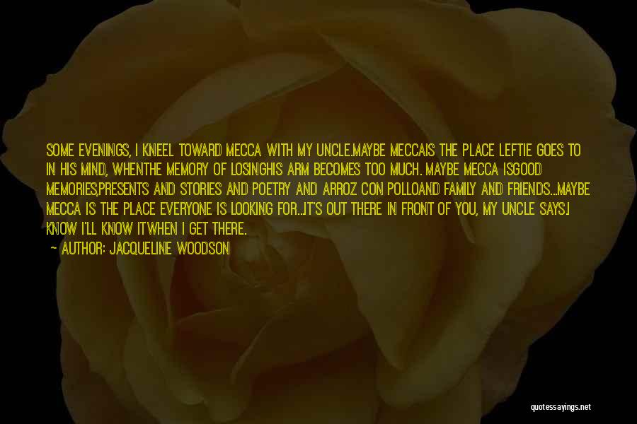 Memories And Friends Quotes By Jacqueline Woodson