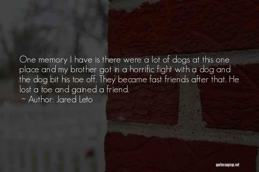 Memories And Friends Quotes By Jared Leto