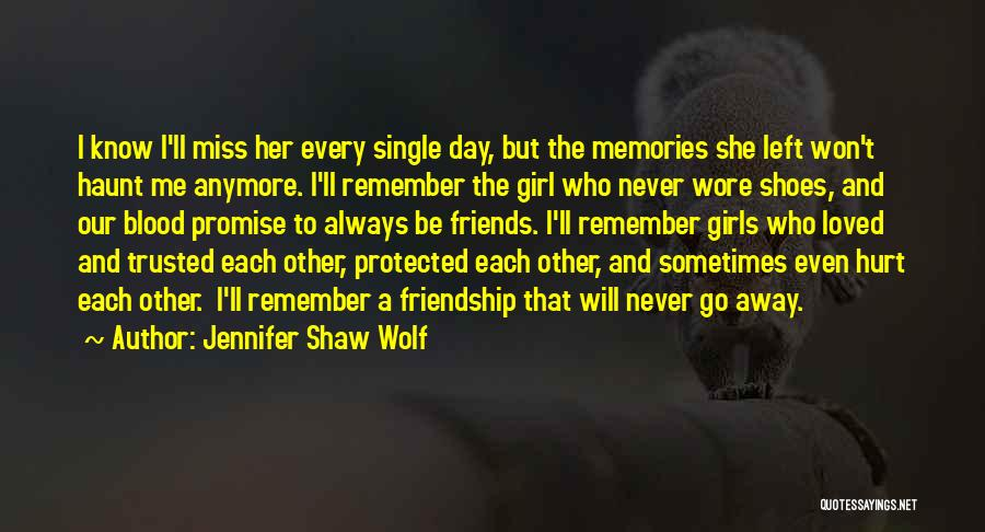 Memories And Friends Quotes By Jennifer Shaw Wolf