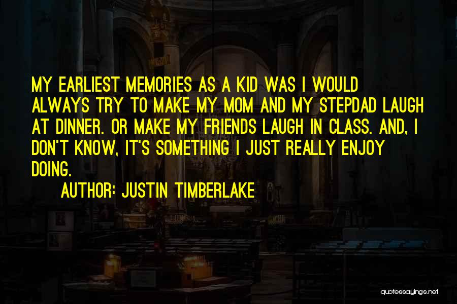 Memories And Friends Quotes By Justin Timberlake