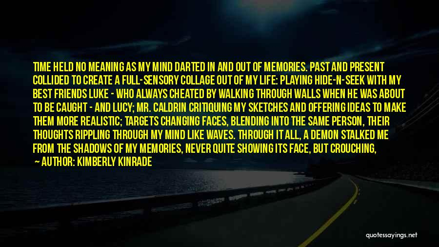 Memories And Friends Quotes By Kimberly Kinrade