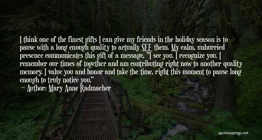 Memories And Friends Quotes By Mary Anne Radmacher