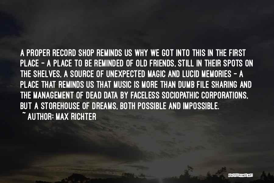 Memories And Friends Quotes By Max Richter