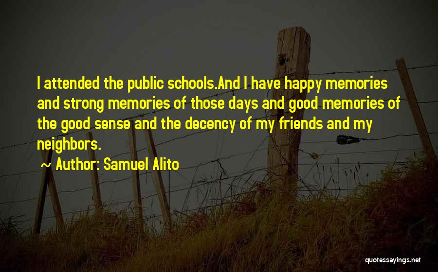 Memories And Friends Quotes By Samuel Alito