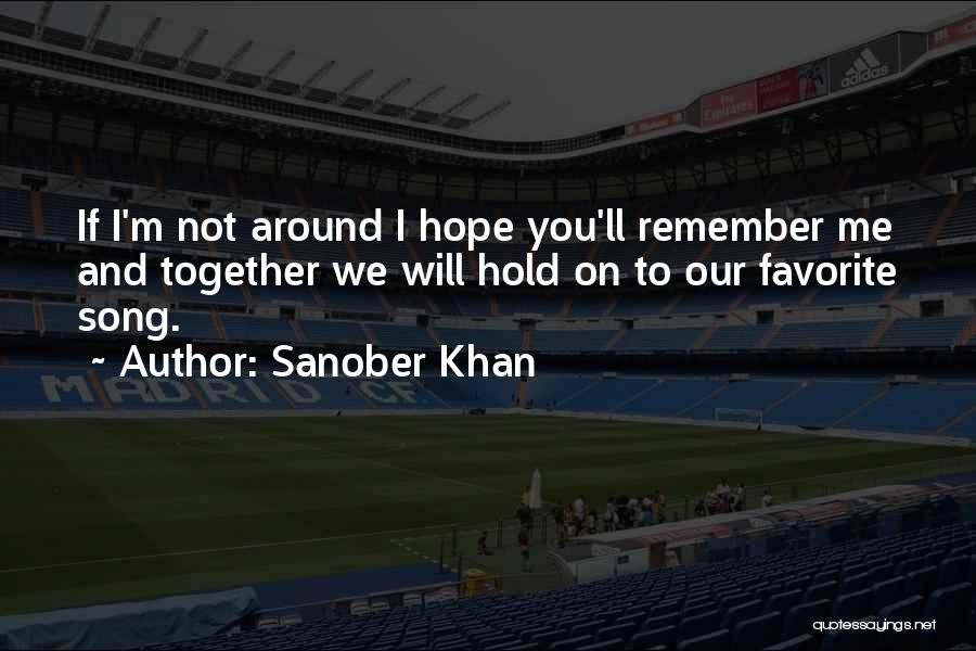 Memories And Friends Quotes By Sanober Khan