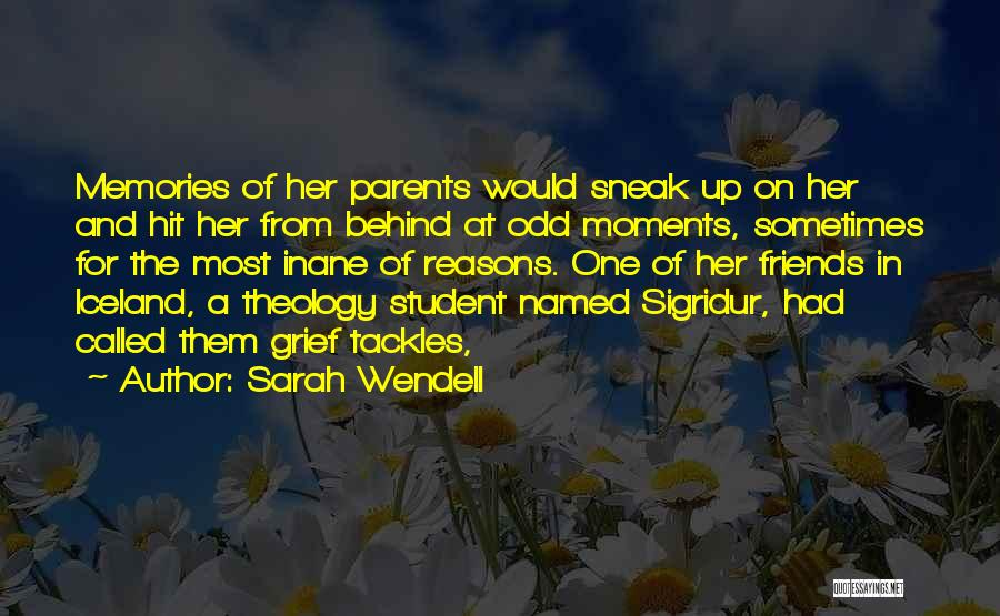 Memories And Friends Quotes By Sarah Wendell