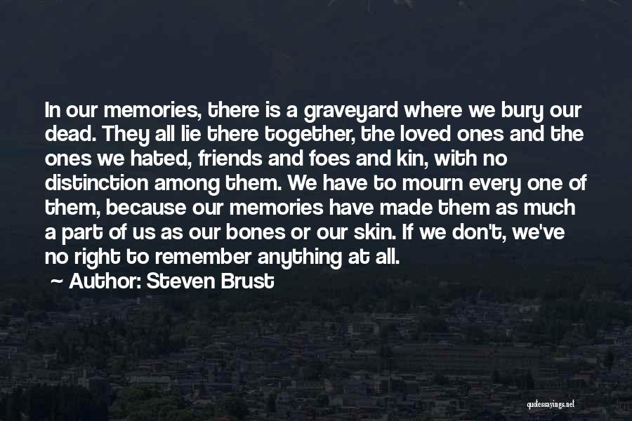 Memories And Friends Quotes By Steven Brust