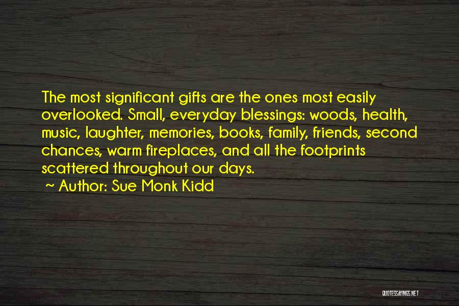 Memories And Friends Quotes By Sue Monk Kidd