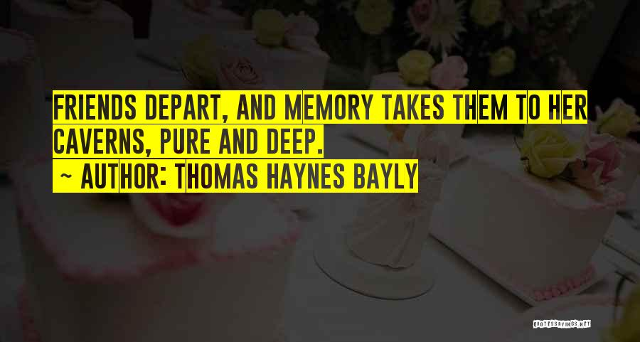 Memories And Friends Quotes By Thomas Haynes Bayly