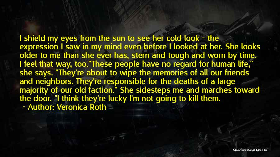 Memories And Friends Quotes By Veronica Roth