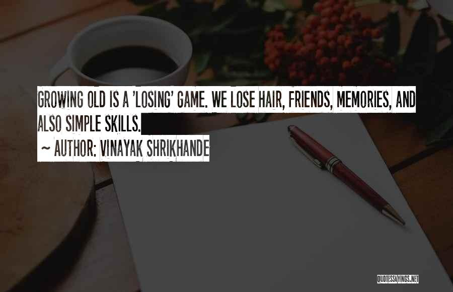 Memories And Friends Quotes By Vinayak Shrikhande