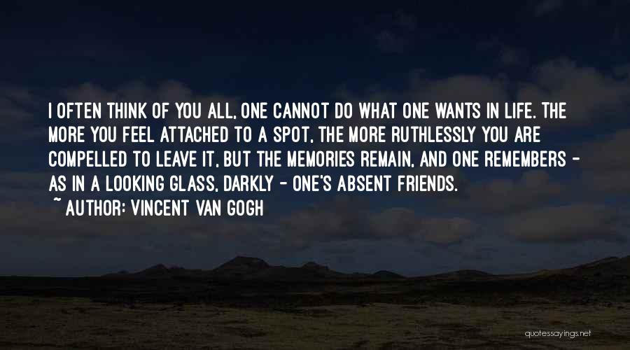 Memories And Friends Quotes By Vincent Van Gogh
