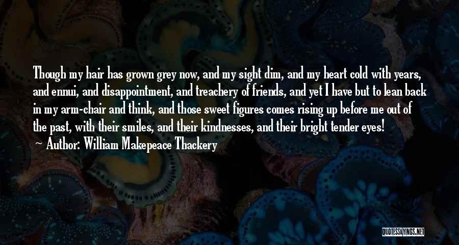Memories And Friends Quotes By William Makepeace Thackery