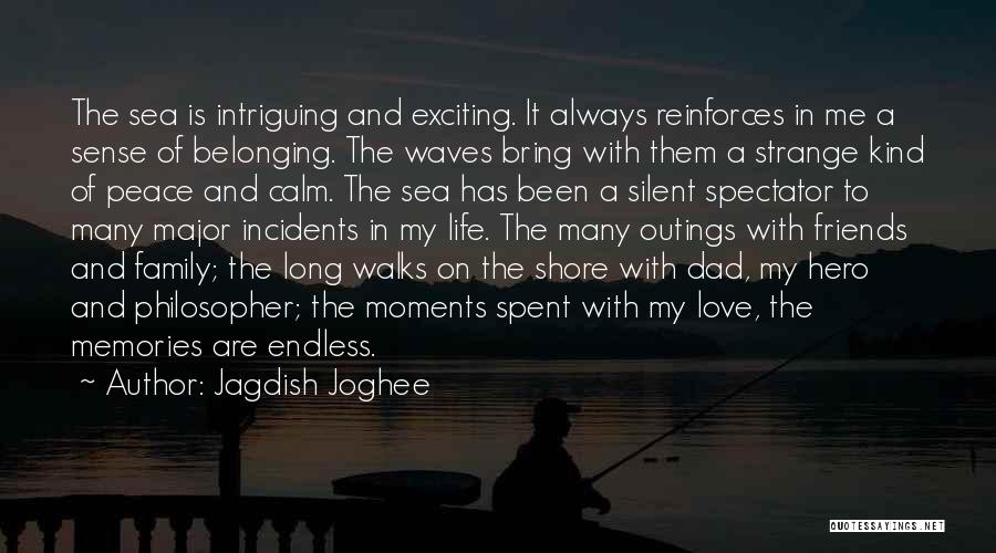 Memories And Moments With Friends Quotes By Jagdish Joghee