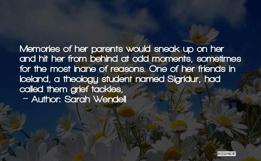 Memories And Moments With Friends Quotes By Sarah Wendell