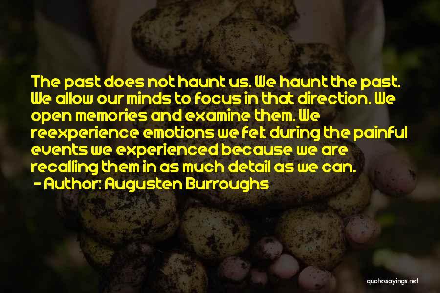 Memories Haunt Quotes By Augusten Burroughs