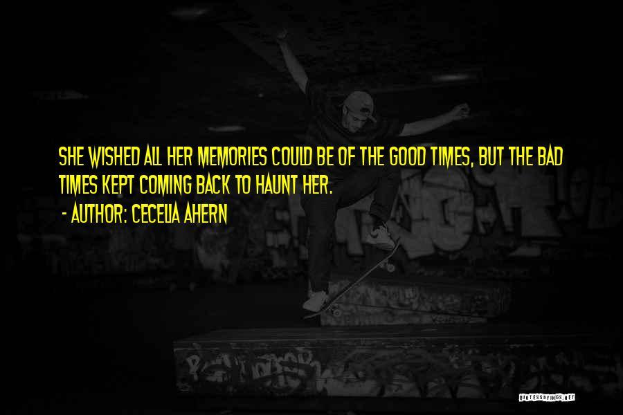 Memories Haunt Quotes By Cecelia Ahern