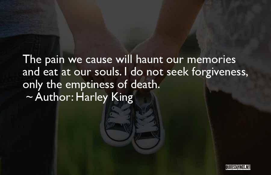 Memories Haunt Quotes By Harley King