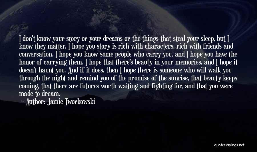Memories Haunt Quotes By Jamie Tworkowski