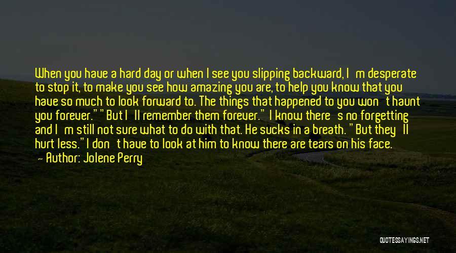 Memories Haunt Quotes By Jolene Perry