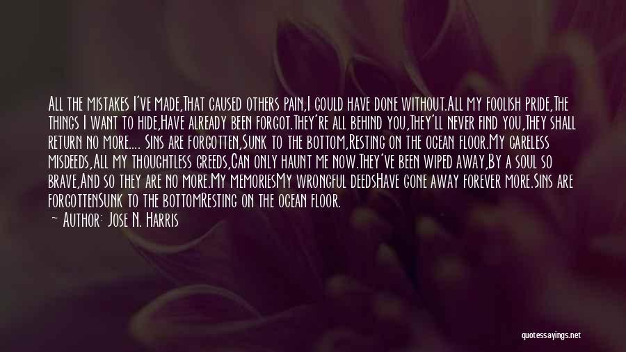 Memories Haunt Quotes By Jose N. Harris