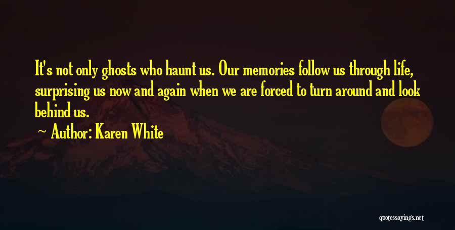 Memories Haunt Quotes By Karen White