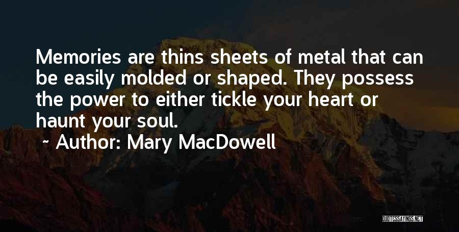 Memories Haunt Quotes By Mary MacDowell