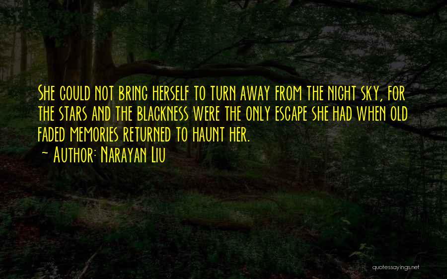 Memories Haunt Quotes By Narayan Liu