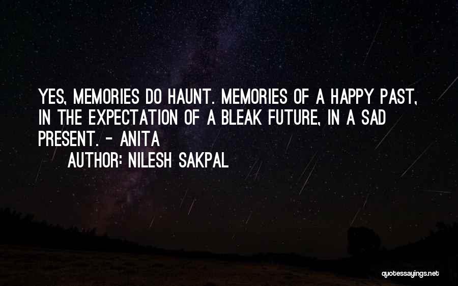 Memories Haunt Quotes By Nilesh Sakpal