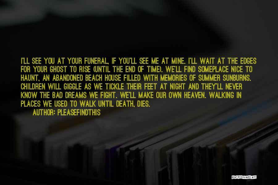 Memories Haunt Quotes By Pleasefindthis